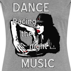Dance Music  Party Liebe Sex Spass - Frauen Premium T-Shirt