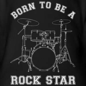 Born To Be A Rock Star Drums T-Shirts - Baby Bio-Kurzarm-Body
