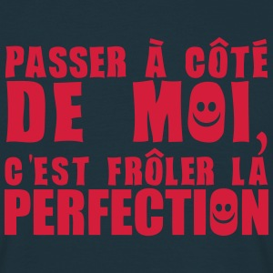 passer cote moi froler perfection expres Tee shirts - T-shirt Homme
