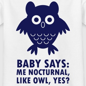 Baby nocturnal, like owl? Shirts - Kids' T-Shirt
