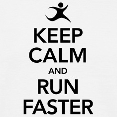 Keep Calm And Run Faster T-Shirts