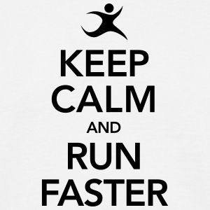 Keep Calm And Run Faster T-Shirts - Men's T-Shirt