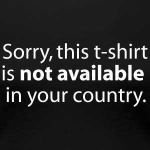 not available in your country T-shirts - Premium-T-shirt dam