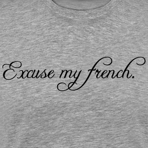 excuse my french Tee shirts - T-shirt Premium Homme