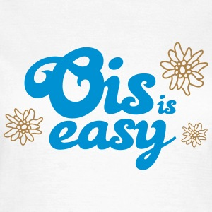 Bayern Spruch T-Shirt Ois is easy T-Shirts - Frauen T-Shirt