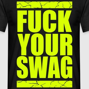 Fuck your swag - T-shirt Homme