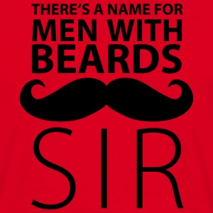 There's a name for men with beards: SIR - Männer T-Shirt