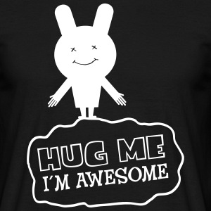 Hug Me - I´m Awesome T-Shirts - Men's T-Shirt