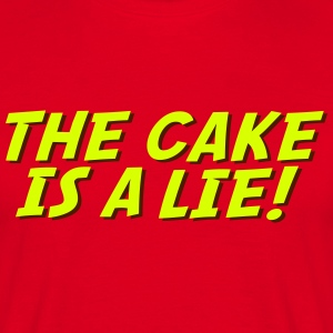 The cake is a lie! - Männer T-Shirt