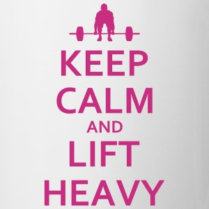 Keep calm and lift heavy - Tasse
