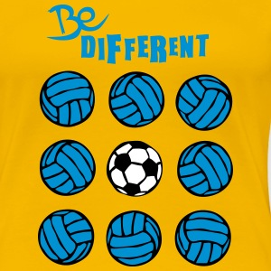be different volley foot soccer volleyba Tee shirts - T-shirt Premium Femme