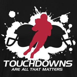 Touchdowns are all that matters T-skjorter - Premium T-skjorte for menn