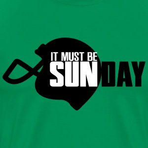 It must be Sunday T-shirts - Mannen Premium T-shirt