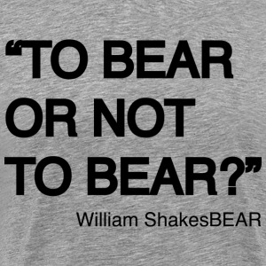 grrr_shakesbear To bear or not to bear Tee shirts - T-shirt Premium Homme