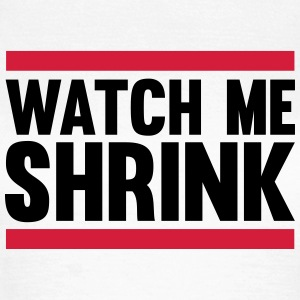 Watch Me Shrink T-Shirts - Women's T-Shirt