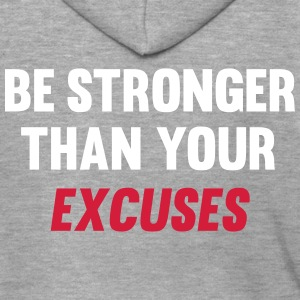 Be Stronger Than Your Excuses Sudaderas - Chaqueta con capucha premium hombre