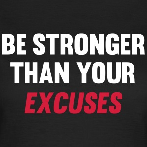 Be Stronger Than Your Excuses Tee shirts - T-shirt Femme
