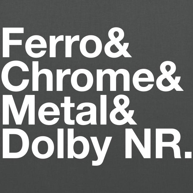 Ferro & Chrome & Metal & Dolby NR.