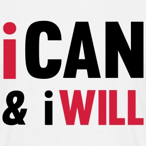 I Can And I Will T-Shirts - Men's T-Shirt