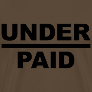 Underpaid - Men's Premium T-Shirt
