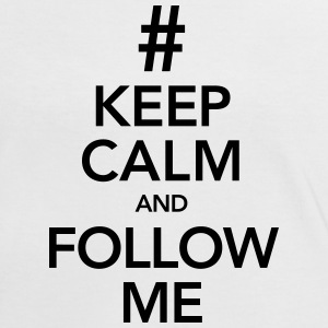 Keep Calm And Follow Me T-Shirts - Women's Ringer T-Shirt