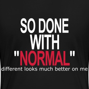 So Done With Normal T-Shirts - Frauen Premium T-Shirt