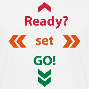 Weiß Ready Set Go © T-Shirts - Mannen T-shirt