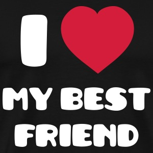 I Love my best friend T-Shirts - Männer Premium T-Shirt