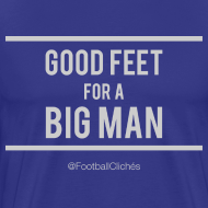 Design ~ Good Feet for a Big Man