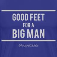 Design ~ Good Feet for a Big Man