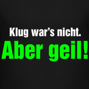 Klug war's nicht. Aber geil! Mallorca Party Hard - Teenager Premium T-Shirt
