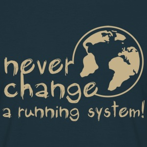 never change a running system, DD, earth, erde / T - Männer T-Shirt