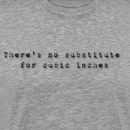 thers_no_substitute_for_cubic_inches
