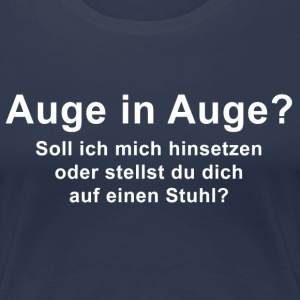 Auge in Auge T-Shirts - Frauen Premium T-Shirt