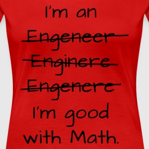 I'm an engineer - schwarz T-Shirts - Frauen Premium T-Shirt