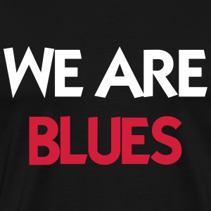 We are Blues Camisetas - Camiseta premium hombre