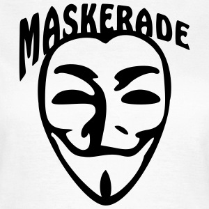 Maskerade - Frauen T-Shirt