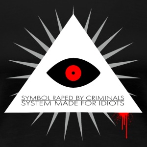 Symbol raped by criminals, system made for idiots  - Frauen Premium T-Shirt