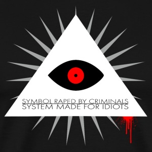 Symbol raped by criminals, system made for idiots  - Männer Premium T-Shirt