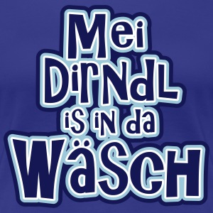 Mei Dirnl is in da Wäsch T-Shirts - Frauen Premium T-Shirt