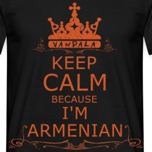 KEEP CALM BECAUSE IM ARMENIAN T-Shirts - Männer T-Shirt