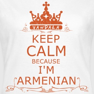 KEEP CALM BECAUSE IM ARMENIAN T-Shirts - Frauen T-Shirt