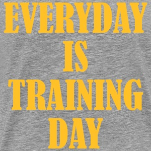 Everyday is Training Day T-skjorter - Premium T-skjorte for menn