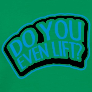 Do You Even Lift Stamp T-shirts - Herre premium T-shirt