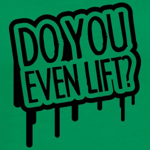 Do You Even Lift T-Shirts - Men's Premium T-Shirt