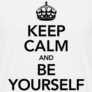 Keep Calm And Be Yourself Tee shirts - T-shirt Homme