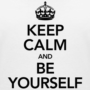 Keep Calm And Be Yourself Tee shirts - T-shirt col V Femme