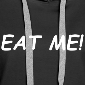 Eat Me Sweat-shirts - Sweat-shirt à capuche Premium pour femmes