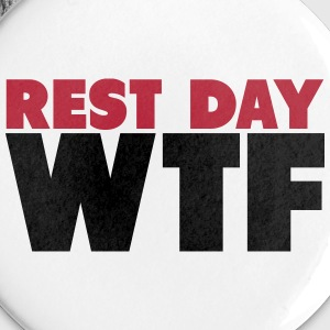 Rest Day WTF Buttons & Anstecker - Buttons groß 56 mm