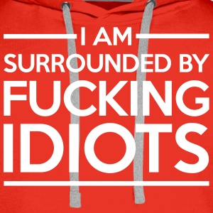 Surrounded By Idiots Bluzy - Bluza męska Premium z kapturem